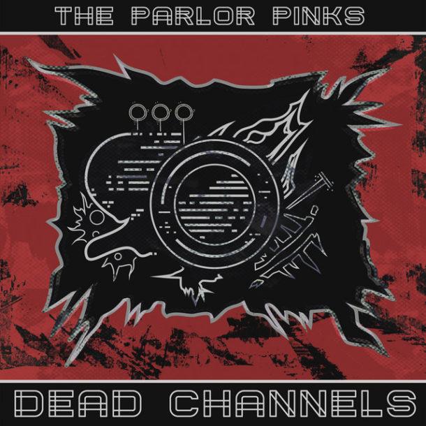 the parlor pinks dead channels lp